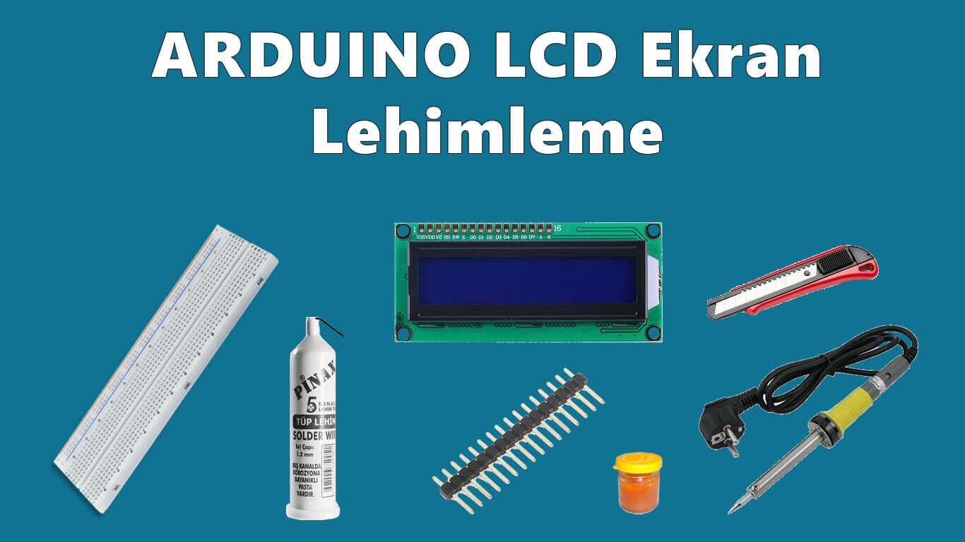 Arduino LCD Ekran Lehimleme